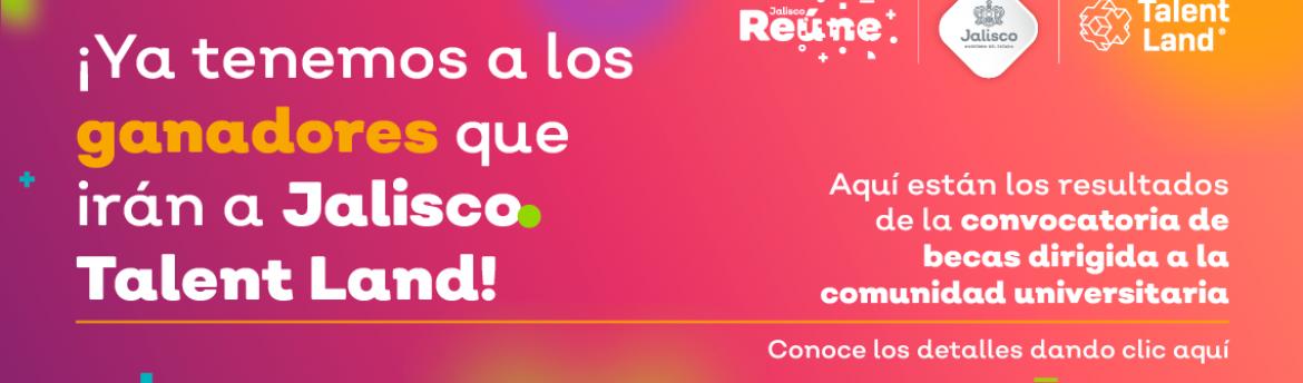 Consulta los Resultados de Becas Jalisco Talent Land